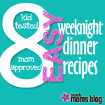 "8 ""Kid-Tested, Mom-Approved"" EASY weeknight dinner recipes"