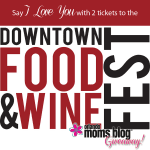 {Giveaway} Experience the Downtown Food & Wine Fest!