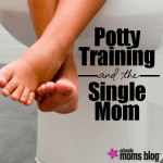 {National Potty Training Month} Potty Training and the Single Mom