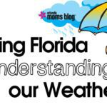 Visiting Florida and Understanding our Weather!