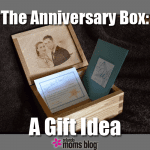 The Anniversary Box: A Gift Idea