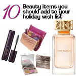 10 Beauty Items You Should Add to Your Holiday Wish List