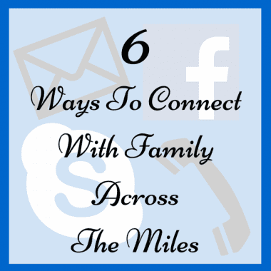 6 Ways To Connect With Family Across The-2