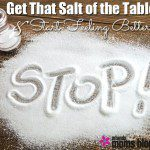 Get That Salt off the Table and Start Feeling Better