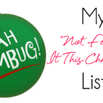 """My """"Not Feeling It This Christmas"""" List"""