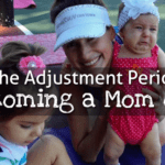 The Adjustment Period (becoming a Mom of 2)
