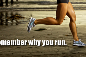 Remember why you run.
