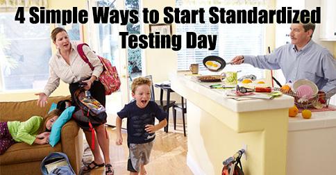 4 Simple Ways to Start Standardized Testing Day