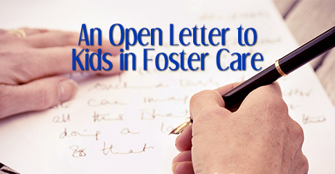 An Open Letter to Kids in Foster Care