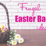 Frugal Easter Basket Ideas