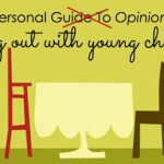 My Personal Opinions On Dining Out With Young Children