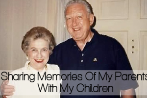 Sharing-Memories-Of-My-Parents-With-My-Children