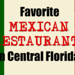 Favorite Mexican Restaurants in Central Florida!