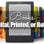 Books – Digital, Printed, or Both?