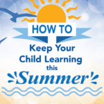 How to Keep Your Child Learning this Summer