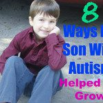 8 Ways My Son With Autism Helped Me Grow