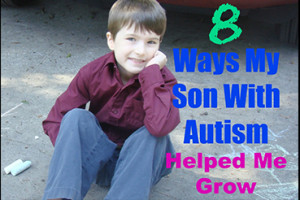 8-Ways-My-Son-With-Autism-Helped-Me-Grow