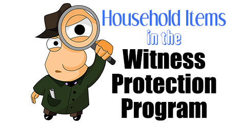 Household-Items-in-the-Witness-Protection-Program