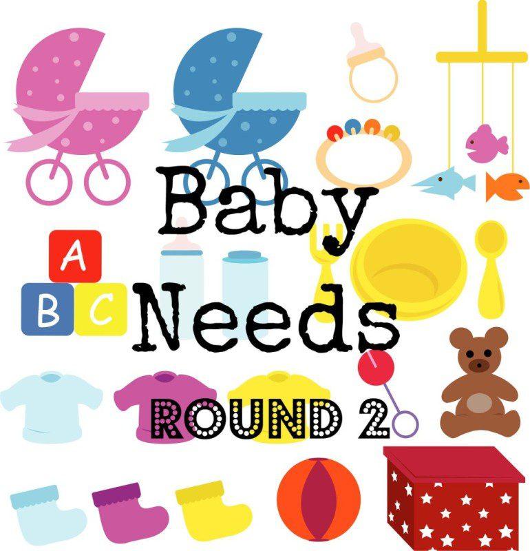 BABY NEEDS ROUND 2