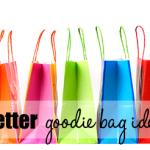 Better Goodie Bag Ideas