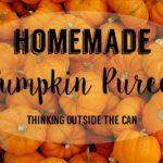 Homemade Pumpkin Puree: Thinking Outside the Can