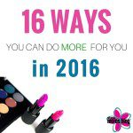 16 Ways You Can Do More for You In 2016