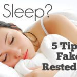 No Sleep? 5 Tips to Fake a Rested Look