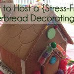 How to Host a {Stress-Free} Gingerbread Decorating Party