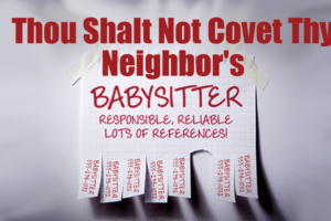 thou-shalt-not-covet-thy-neighbors-sitter2