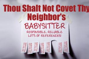 thou-shalt-not-covet-thy-neighbors-sitter2