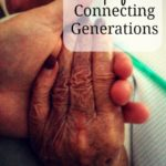 Tips for Connecting Generations