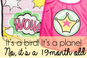 It's-a-bird!-It's-a-plane-No,-it's-a-19-month-old