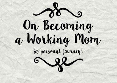 On Becoming a Working Mom