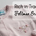 Rich in Tradition – Feltman Brothers