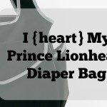 I {heart} My Prince Lionheart Diaper Bag