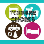 Start 'em Early – Toddler Chores