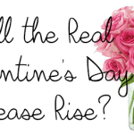 Will the Real Valentine's Day Please Rise?