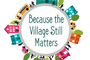 Because-the-Village-Still-Matters