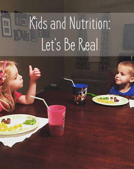 Kids-and-Nutrition-Let's-Be-Real