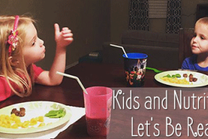 Kids-and-Nutrition-Let's-Be-Real2