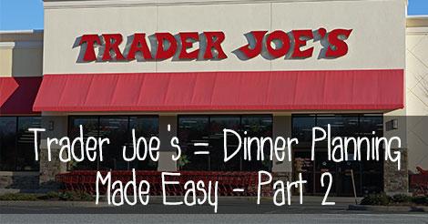 Trader-Joe's--Dinner-Planning-Made-Easy---Part-2