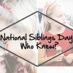National Siblings Day – Who Knew?