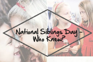 National-Siblings-Day---Who-Knew