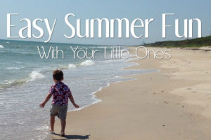 Easy-Summer-Fun-With-Your-Little-Ones