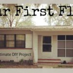Our First Flip – The Ulimate DIY Project