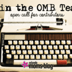 Join the Orlando Moms Blog Team! {Open Call for Contributors}