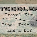 Toddler Travel Kit: Tips, Tricks, and a DIY