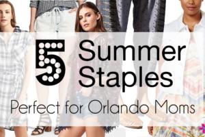 5-summer-staples-for-Orlando-Moms