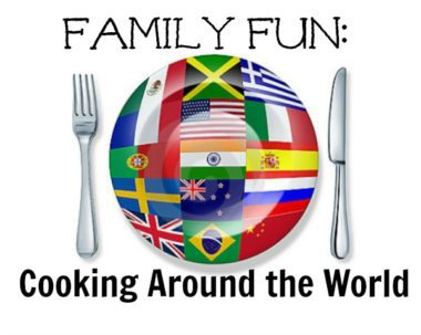 A Family Fun Cooking Around the World