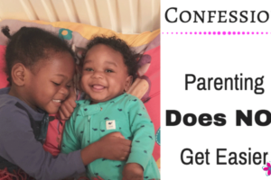 Confession-Parenting-Doesn't-Get-Easier